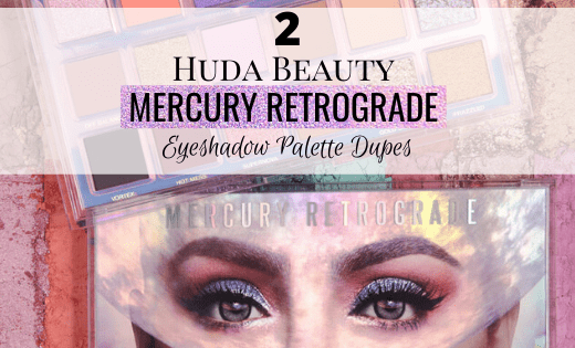 2 Huda Beauty Mercury Retrograde Eyeshadow Palette Dupes