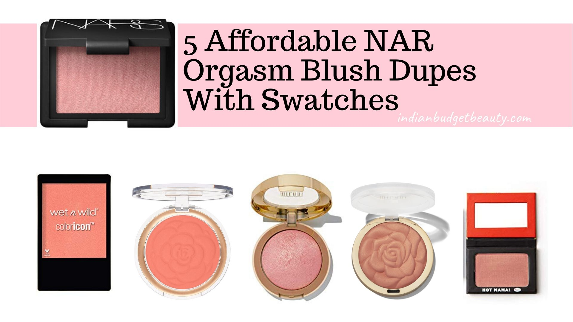 5 Affordable NARS Orgasm Blush Dupes With Swatches