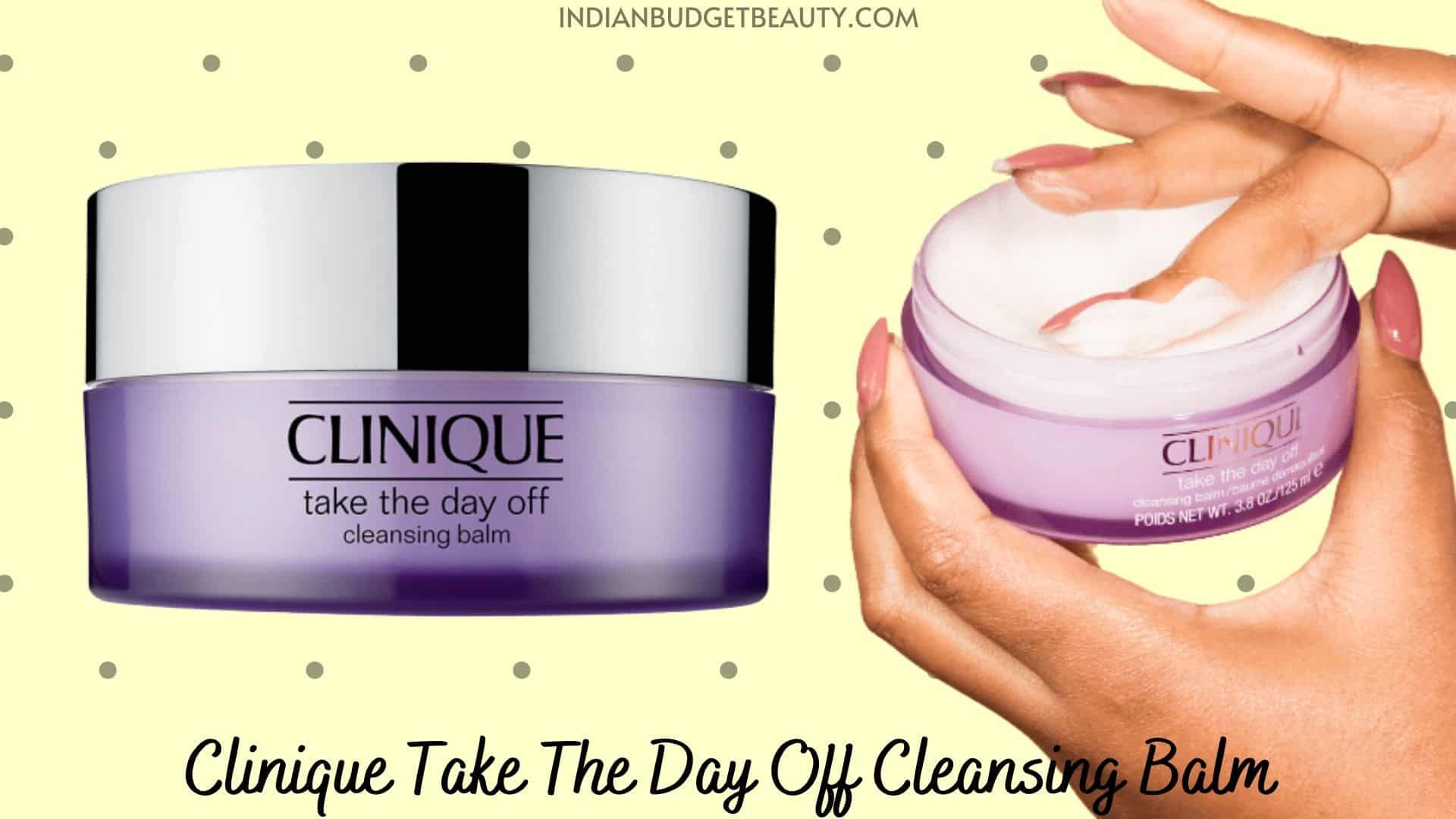 Clinique Take The Day Off Cleansing Balm review | best cleansing balm in india
