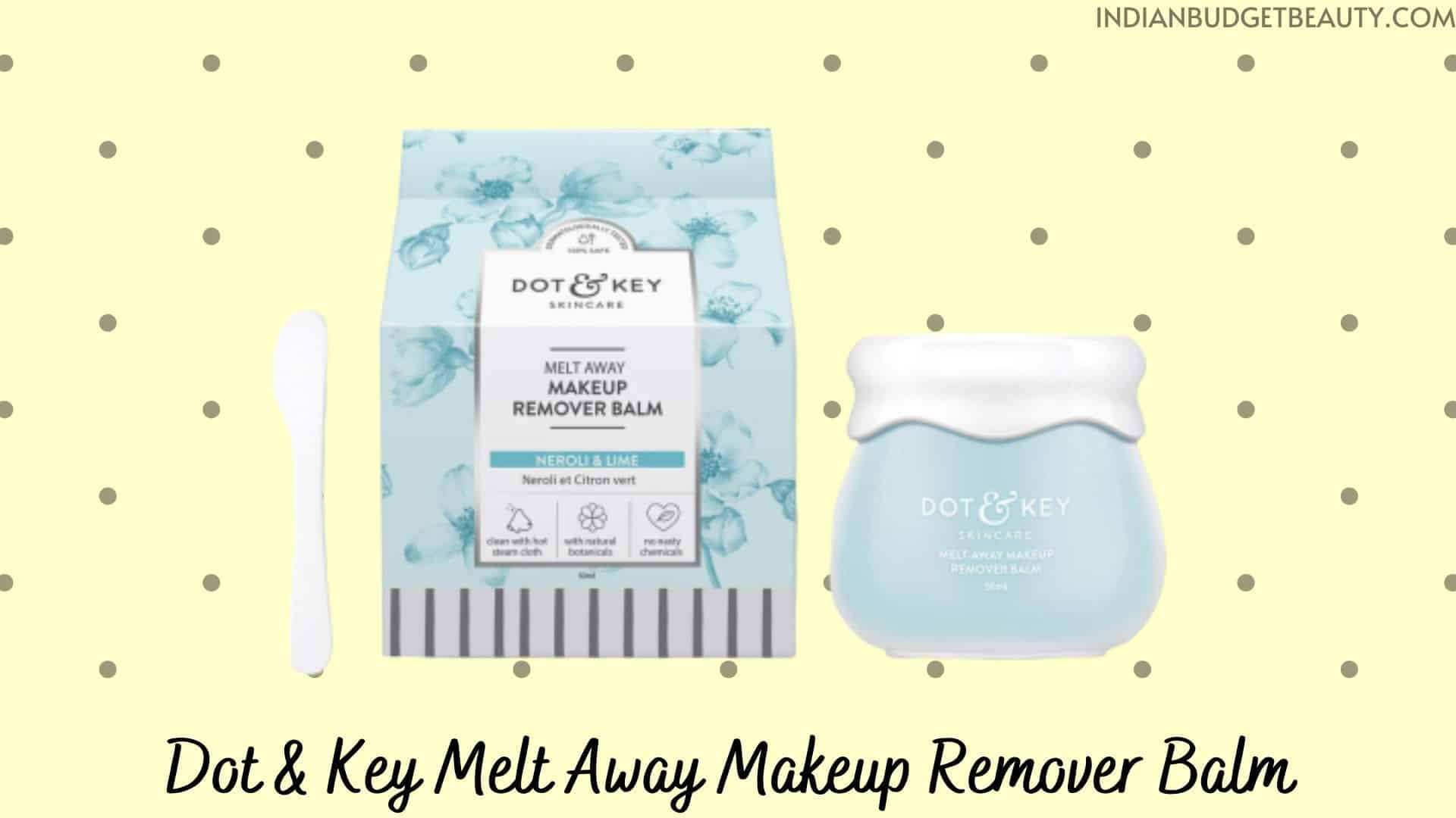 Dot & Key Melt Away Makeup Remover Balm review | cleansing balm india