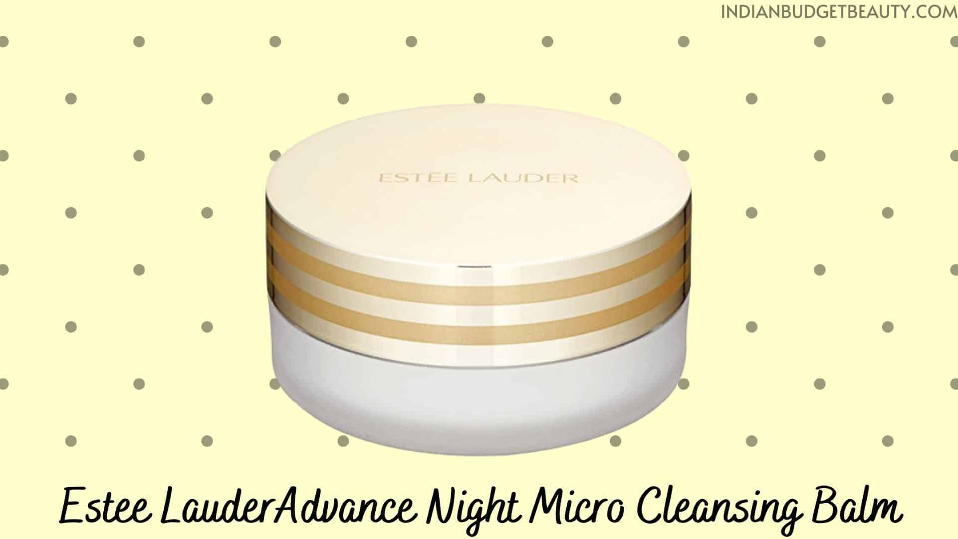 Estee Lauder Advanced Night Micro Cleansing Balm | best cleansing balm in india