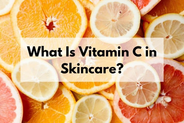 What Is Vitamin C in Skincare
